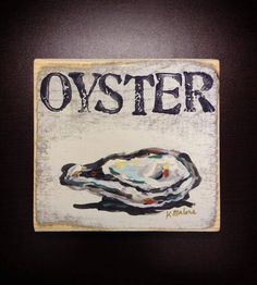 Oyster Art Sign by HomeMaloneNOLA on Etsy, $28.00 New Orleans Art homemalonenola.etsy.com