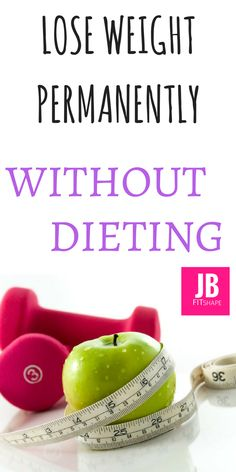 Lose Weight Permanently Without Dieting Lose Weight | Build Muscles | Burn Fat | Workout for Weight Loss https://jbfitshape.wordpress.com/2017/06/24/lose-weight-permanently-without-dieting/