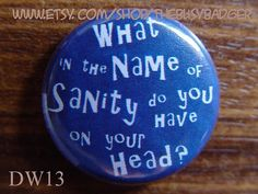 """""""What in the Name of Sanity do you Have on your Head"""" Magnet by The BusyBadger"""