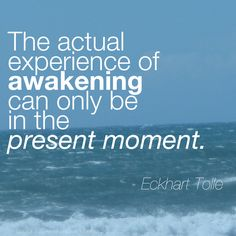 Quote from Eckhart Tolle. Pinned by Downtown Yoga. #yoga #presentmoment