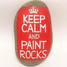 keep calm and paint red rocks