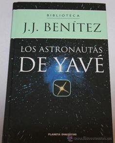 Los astronautas de Yavé... J.J. Benitez