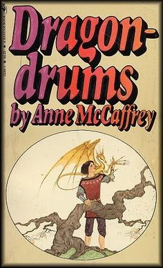 Dragondrums By Anne McCaffrey Book #3 in the Harper Hall Trilogy