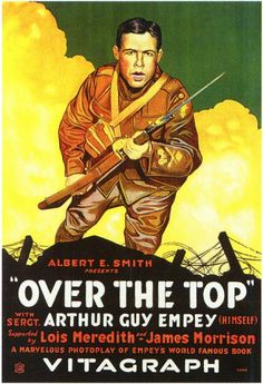 Over the Top (1918) Stars: Arthur Guy Empey, Lois Meredith, James Morrison, Betty Blythe ~ Director: Wilfrid North