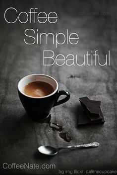 #Coffee...Simple...Beautiful!