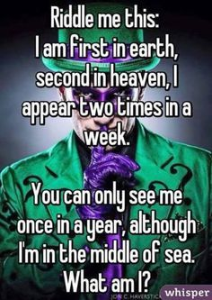 ¿Riddle me this? If you answer right I'm going to delete your answer so other people can guess it.why am I better at these when I'm drunk? The letter E The Riddler, Penguin And Riddler, Heros Film, Riddler Riddles, Brain Teasers Riddles, Brain Teasers With Answers, Laser Tag, Funny Jokes, Comic Art