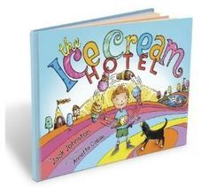 Gold medal winner for Best First Book - Picture Book: 'The Ice Cream Hotel', by Jack Johnston; illustrated by Annette Cable