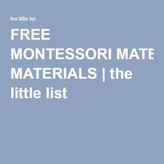 FREE MONTESSORI MATERIALS   the little list