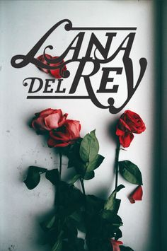 Lana Del Rey name - unreleased font with red roses