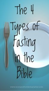 Comparing the four types of fasting in the Bible including scripture references and applying the practice in today's world #fasting #fast #fastingintheBible #faith #repentance #obedience #Christian #Christianwoman #Christianwomen #Christianity #Bible