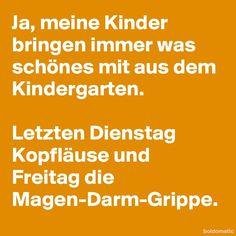 actually literally true. Gilt auch für Schulkinder. #Öchöt #Pfröööt