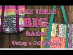 Check out this cool video - Three Big Bags made with jelly rolls - YouTube  @ModaFabrics