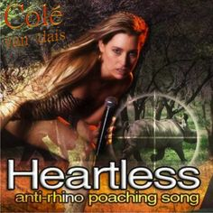 Heartless (anti-rhino poaching song)  This really happened to me...and happens too often in Africa. Stop the poaching of our endangered species