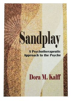 Sandplay A Psychotherapeutic Approach to the Psyche by Dora Kalff. Books to order from Sastas