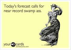 Today's Forecast Calls For Record Swamp Ass | WeKnowMemes