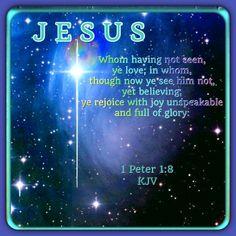 1 Peter 1:8    Whom having not seen, ye love