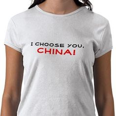 I found 'I Choose You, China! Shirt' on Wish, check it out!
