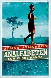 """Analfabeten som kunde räkna"" alias ""L'analfabeta che sapeva contare"" alias ""The girl who saved the king of sweden"" by Jonas Jonasson Books To Read, My Books, Thing 1, Cool Books, Let Them Talk, Book Worms, Scandinavian, Audiobooks, Believe"