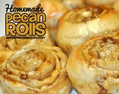 Homemade Pecan Rolls. So. Good!