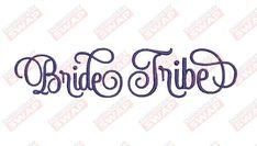 Bride Tribe Machine Embroidery Design File Embroidery Files, Machine Embroidery Designs, Bride, Wedding Bride, The Bride, Brides, Bridal