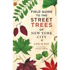 Imagine an urban oasis with hundreds of thousands of trees and whose mayor wants to plant a million more. That sylvan place is New York City, and this is a guide to the diverse trees that line its streets.