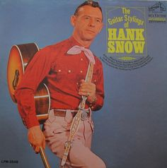 The Country Stylings of Hank Snow /RCA Victor record album Old Country Music, Country Music Stars, Country Videos, Old Vinyl Records, George Jones, The Lone Ranger, Great Albums, Artist Album, Rockn Roll