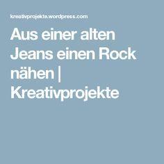 Aus einer alten Jeans einen Rock nähen | Kreativprojekte