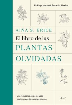 El libro de las plantas olvidadas | Aina S. Erice Balearic Islands, Beautiful Islands, Travel Inspiration, Ariel, Forget, Edible Plants, Books, Little Mermaids