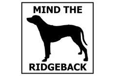 Mind the Ridgeback ceramic door/gate sign tile