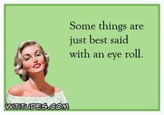 Send free funny ecards that are witty, snarky, rotten, sarcastic, humorous and blunt Retro Humor, Vintage Humor, Retro Funny, Funny Quotes, Funny Memes, Hilarious, Sassy Quotes, Life Quotes, Mom Jokes