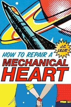 How to Repair A Mechanical Heart by J.C. Lillis | 16 Of The Most Influential LGBT Books