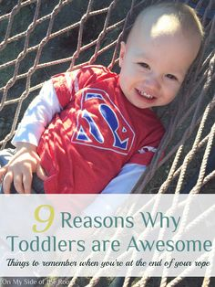 9 Reasons Why Toddlers are Awesome Parenting and Toddlers