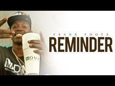 Frank Foota – Reminder Ft. Tu - New Hip Hop Music SHop Latest in Hip Hop Music , Mixtapes, Videos, Interviews, Live shows, Eye Candy