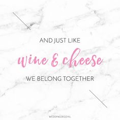Wedding quote we love: And just like wine amp; cheese, we belong together. Instagram Captions Travel, Instagram Quotes, Funny Kid Memes, Funny Quotes, Cheese Quotes, Wedding Quotes, Wedding Vows, Disney Love Quotes, Together Quotes