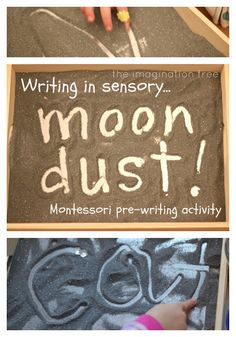 This is such a fun and creative way to get kids excited to try out writing in a hands on way! Writing and mark-making in moon dust   from http://theimaginationtree.com