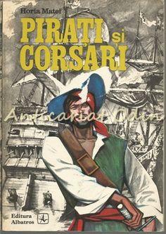 Pirati Si Corsari - Horia Matei - Reproduceri: Constantin Luchian