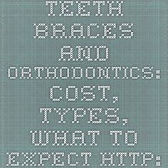 Teeth braces and orthodontics: Cost, types, what to expect http://www.webmd.boots.com/oral-health/guide/braces-and-orthodontics