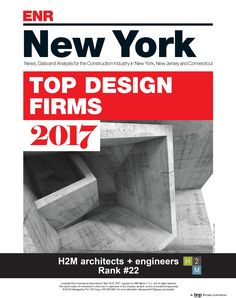"Engineering News Record (ENR) recognized H2M architects + engineers among its Top Design Firms in New York at rank #22. ""I am thrilled that the successful growth and continued diversity of H2M has been recognized by this industry leading national publication,"" said Rich Humann, CEO and President of H2M architects + engineers."