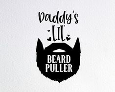 Daddy's Lil' Beard Puller Svg, Bearded Daddy Svg, Funny Baby Onesie Svg, Dxf Png Cut File for Cricut Silhouette Cameo Cute Baby Onsies, Boy Onsies, Baby Boy Shirts, Baby Stickers, Baby Words, Baby Svg, Free Baby Stuff, Vinyl Lettering, Funny Babies