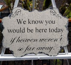 WEDDING SIGN We know you would be here today...., Antique Distressed Vintage Sign on Etsy, $34.00