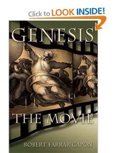 Genesis: The Movie: Mr. Robert Farrar Capon: 9780802863256: Amazon.com: Books