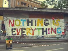 Hmmmm.... Nothing Is Everything Collage - Street Art