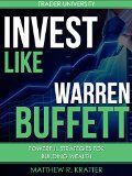 Free Kindle Book -  [Business & Money][Free] Invest Like Warren Buffett: Powerful Strategies for Building Wealth