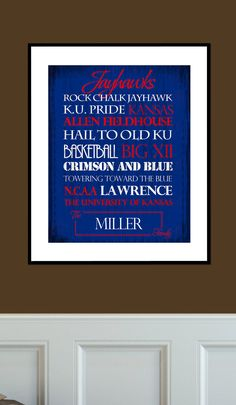 Kansas Jayhawks Print - anyone looking to buy me a gift! Possibly make for mom&dad. Add to date basket.