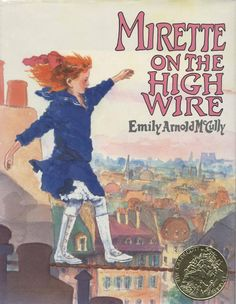 Mirette on the High Wire, 1993 Medal Winner | Association for Library Service to Children (ALSC)