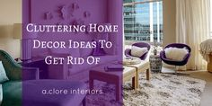 Ways To Clear Clutter - A.Clore Interiors
