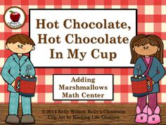 Adding+Marshmallows+(math+center,+counting,+addition)+from+Kelly+Wilson+on+TeachersNotebook.com+-++(5+pages)++-+Hot+chocolate,+hot+chocolate+in+my+cup.+I'll+share+with+a+friend+and+we'll+drink+it+up!  If+I+put+3+marshmallows+in+my+cup+and+put+4+marshmallows+in+my+friend's+cup,+how+many+marshmallows+will+we+have+in+all?  Use+this+yummy,+chocolaty+math