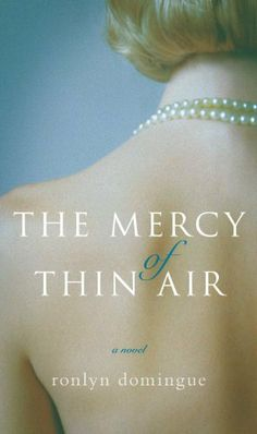 Local Levo Leader Book Recommendation | The Mercy of Thin Air: A Novel by Ronlyn Domingue. #read