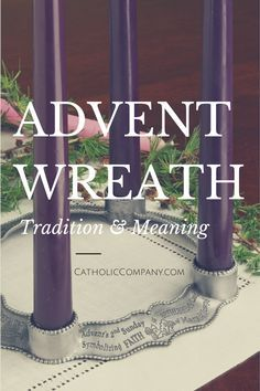 The Advent Wreath Tradition & Meaning