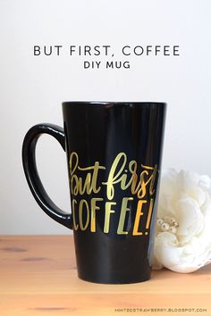 Minted Strawberry: DIY But First Coffee Mug